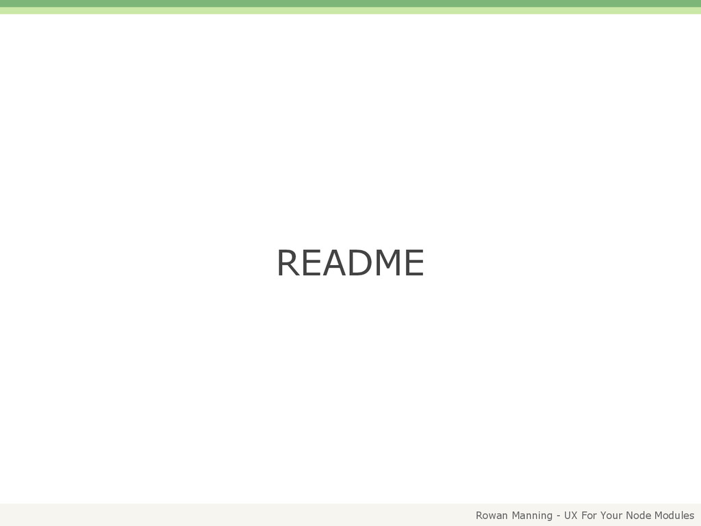 Rowan Manning - UX For Your Node Modules README