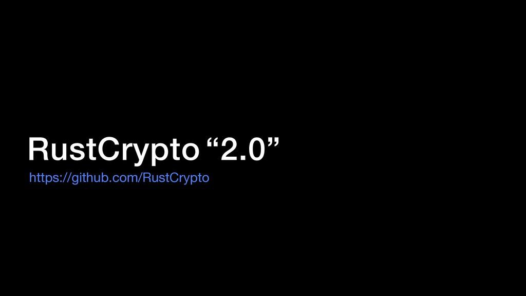"RustCrypto https://github.com/RustCrypto ""2.0"""