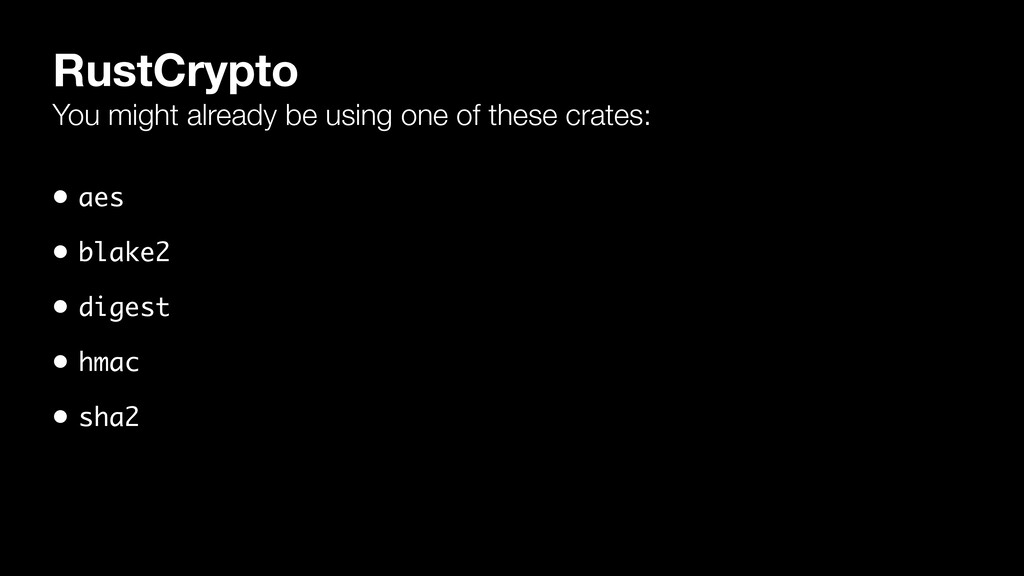 RustCrypto You might already be using one of th...