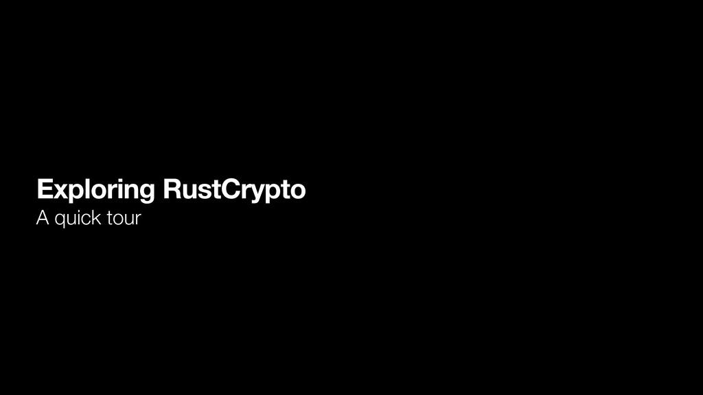 Exploring RustCrypto A quick tour