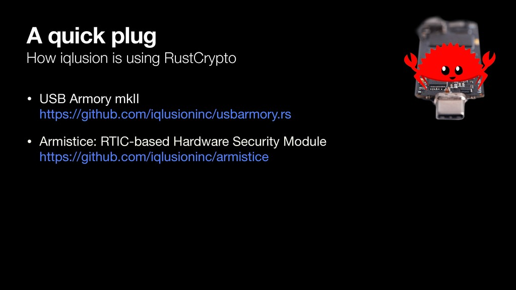 A quick plug How iqlusion is using RustCrypto •...