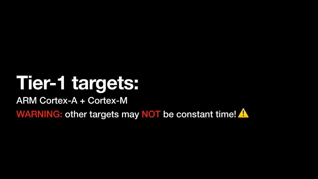 Tier-1 targets: ARM Cortex-A + Cortex-M WARNING...