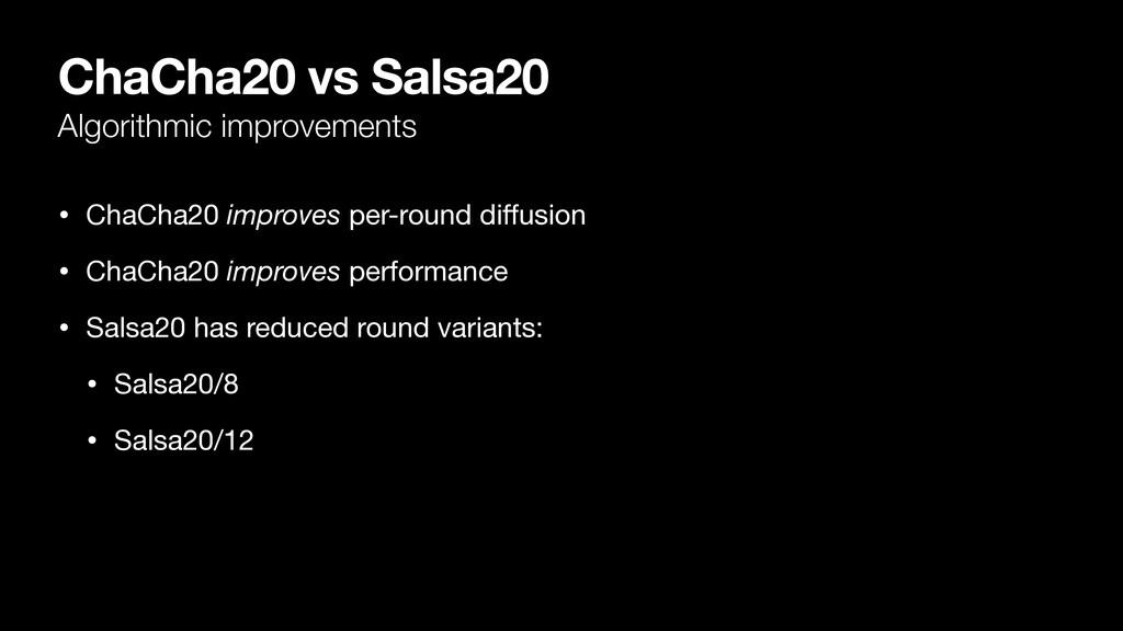 ChaCha20 vs Salsa20 Algorithmic improvements • ...