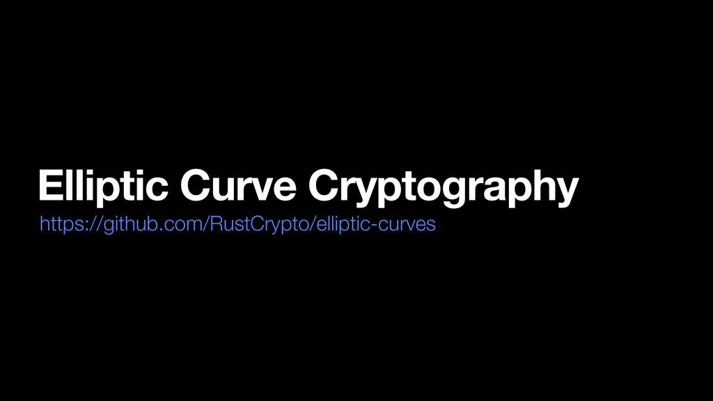 Elliptic Curve Cryptography https://github.com/...