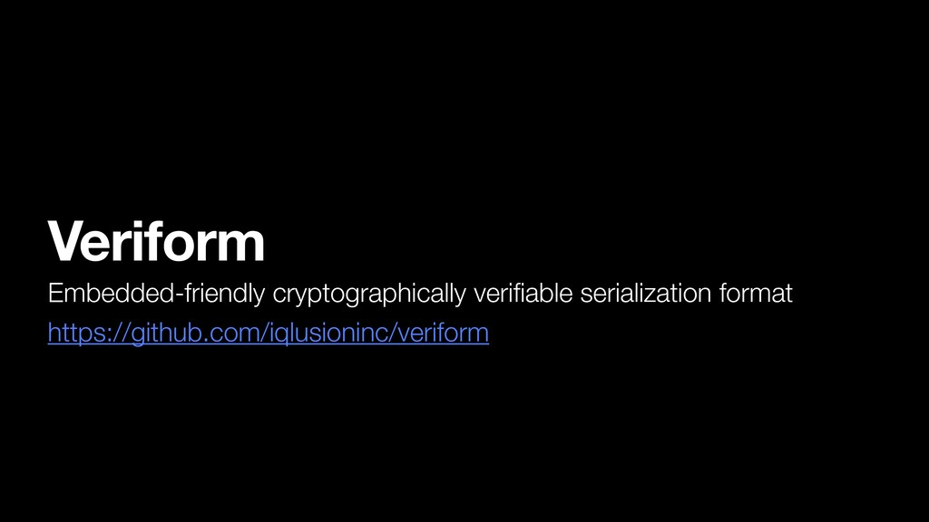 Veriform Embedded-friendly cryptographically ve...