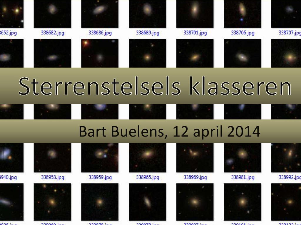 Sterrenstelsels klasseren Bart Buelens, 12 apri...