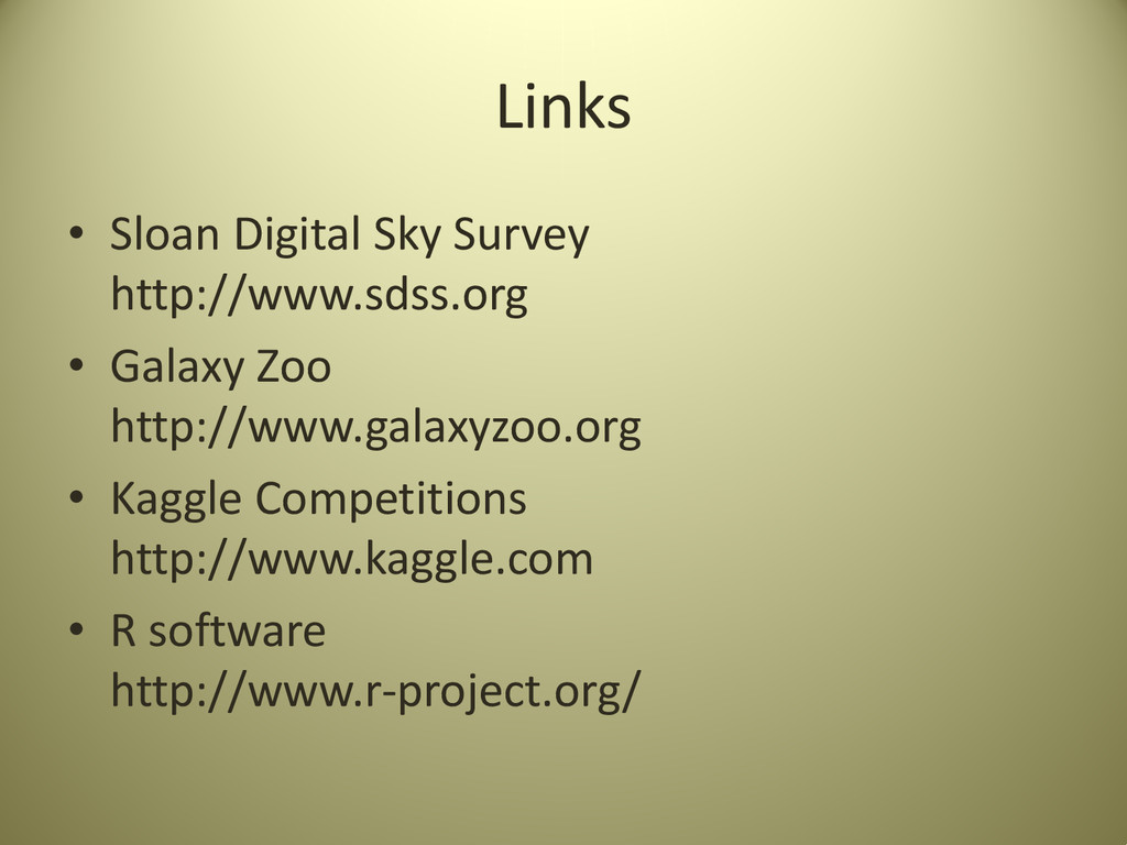 Links • Sloan Digital Sky Survey http://www.sds...