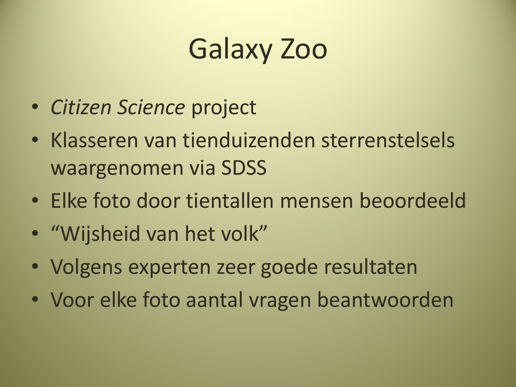 Galaxy Zoo • Citizen Science project • Klassere...
