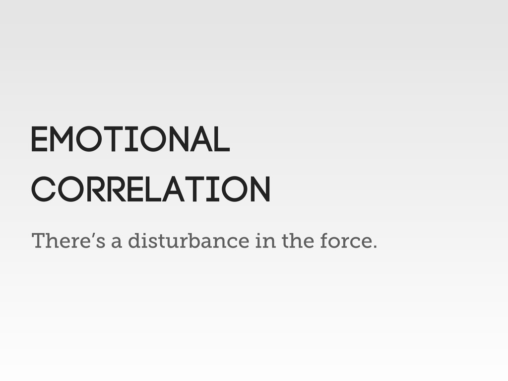 There's a disturbance in the force. EMOTIONAL C...