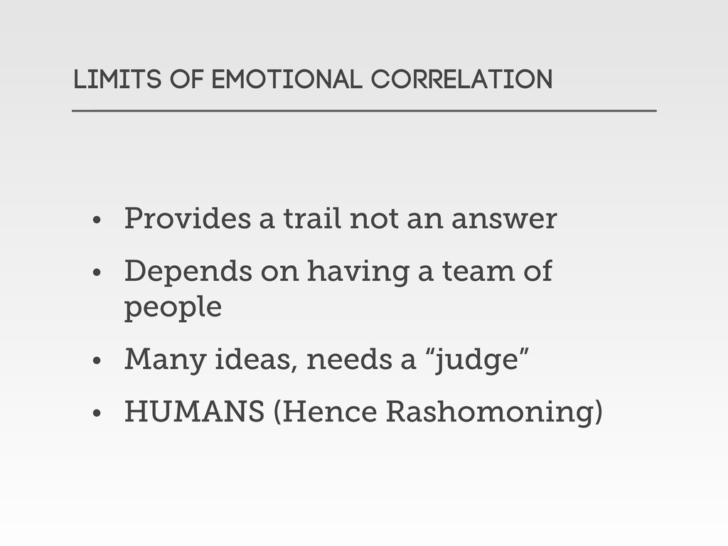 LIMITS OF EMOTIONAL correlation • Provides a tr...