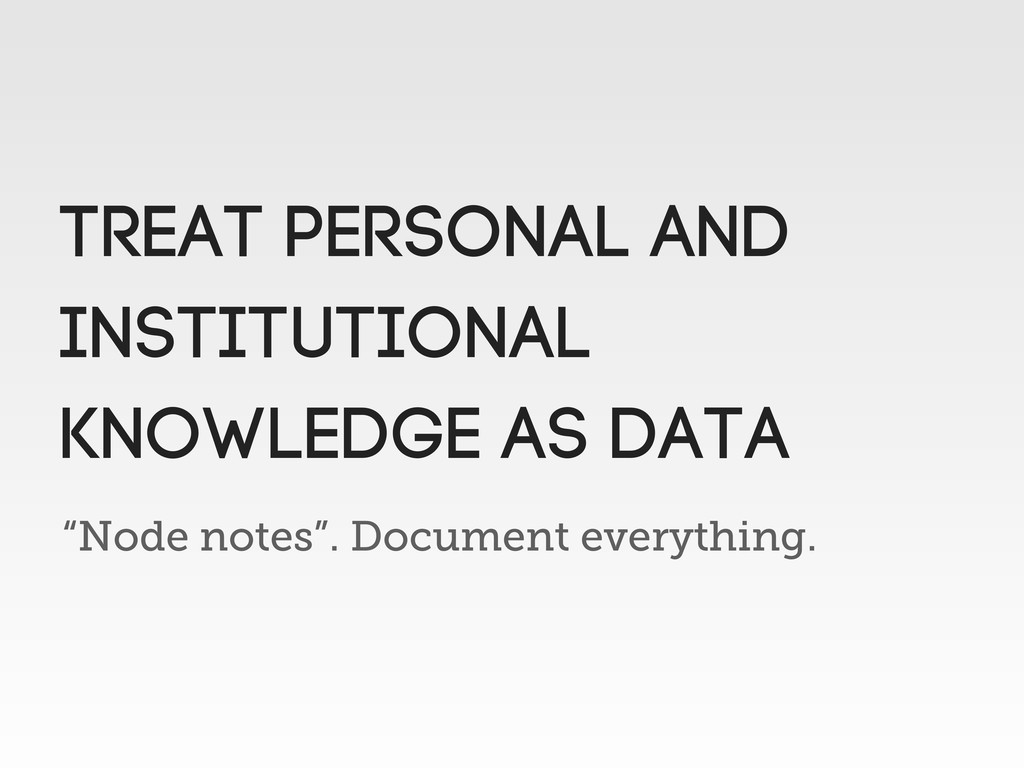"""Node notes"". Document everything. Treat person..."