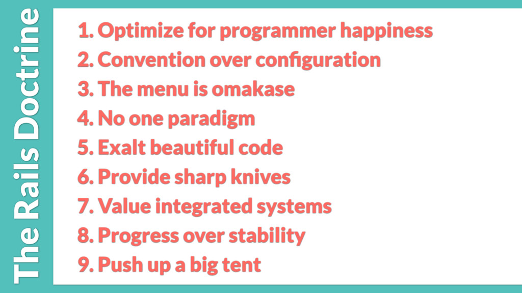 1. Optimize for programmer happiness 2. Convent...