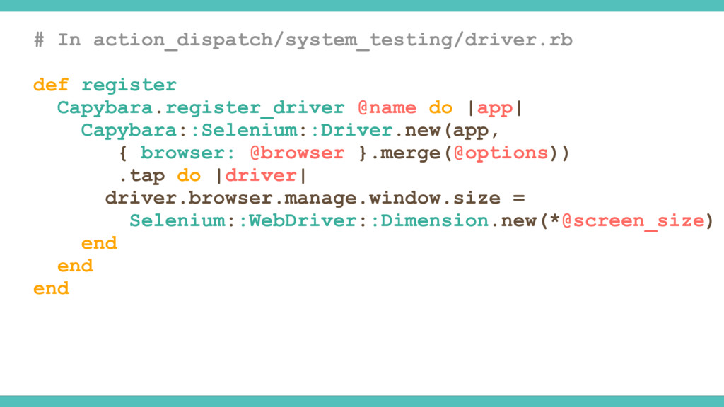 # In action_dispatch/system_testing/driver.rb d...