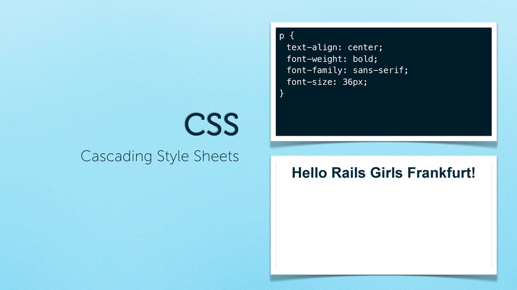 Cascading Style Sheets CSS p { text-align: cent...