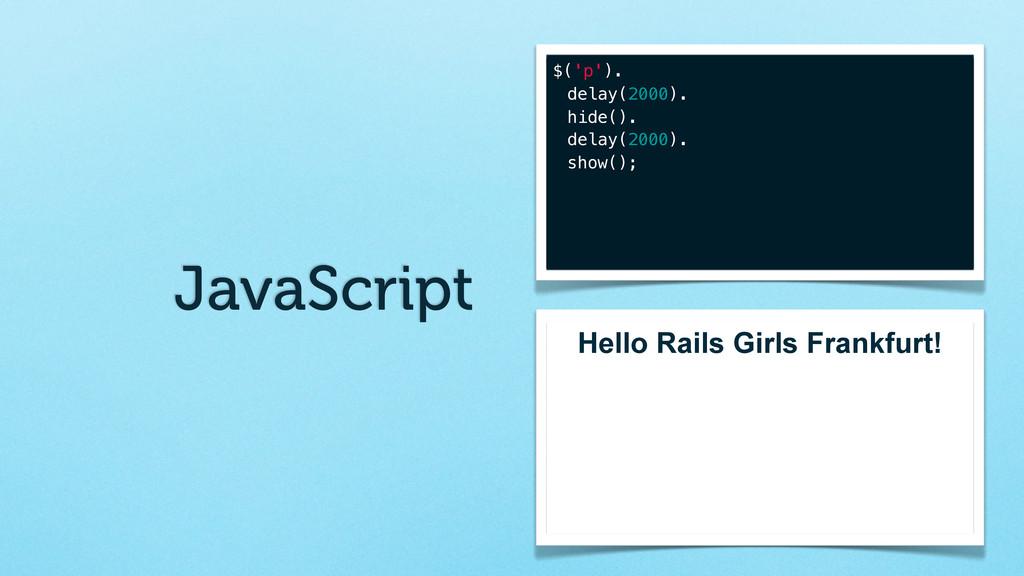 JavaScript $('p'). delay(2000). hide(). delay(2...