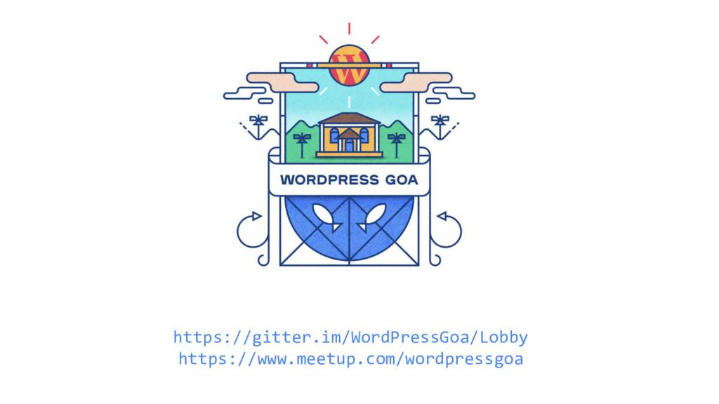 https://gitter.im/WordPressGoa/Lobby https://ww...