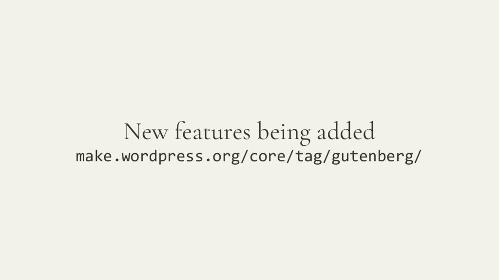 New features being added make.wordpress.org/cor...