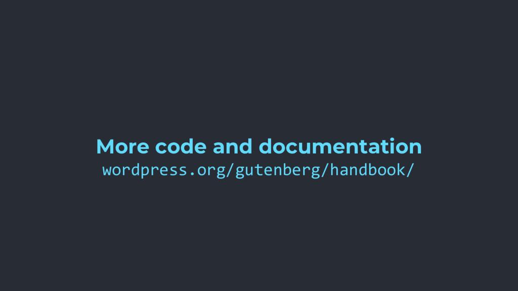 More code and documentation wordpress.org/guten...