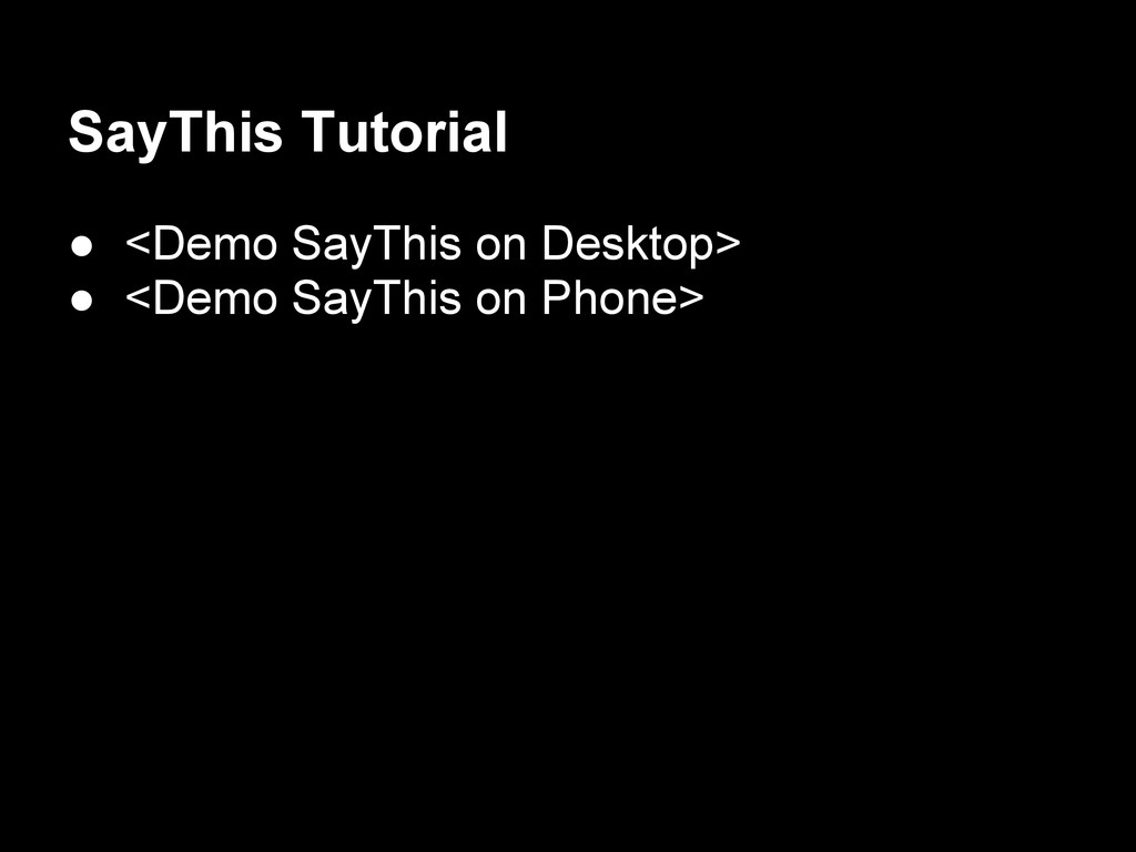 SayThis Tutorial ● <Demo SayThis on Desktop> ● ...