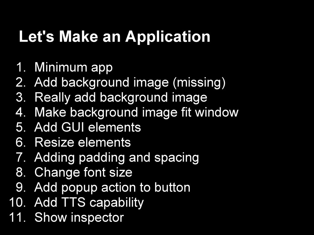 Let's Make an Application 1. Minimum app 2. Add...