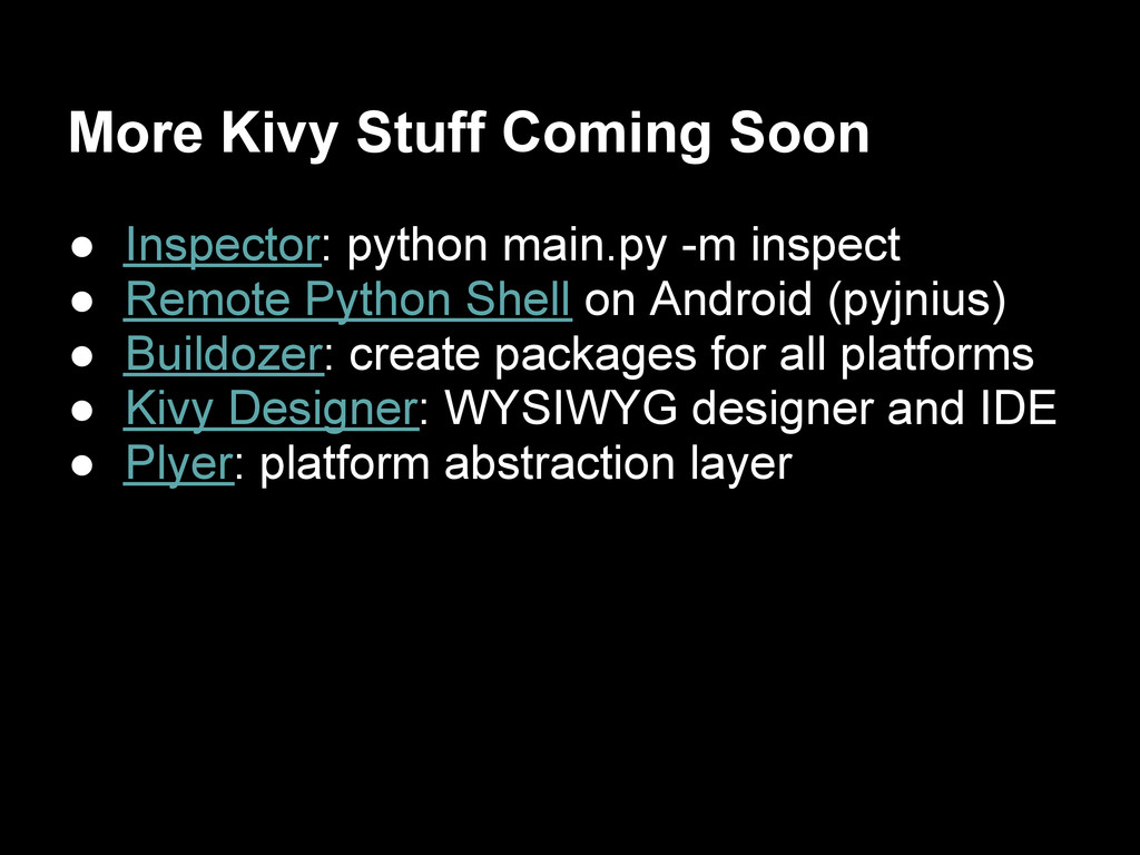 More Kivy Stuff Coming Soon ● Inspector: python...