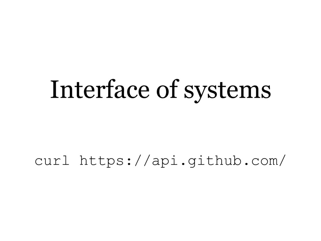 Interface of systems curl https://api.github.co...
