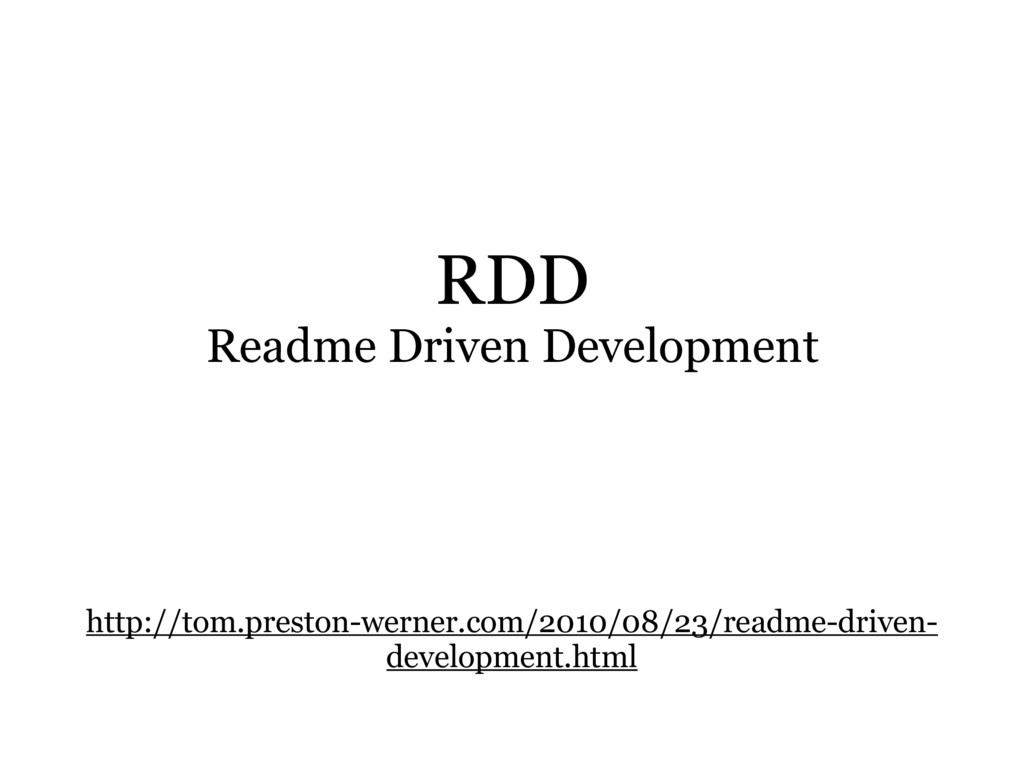 RDD Readme Driven Development http://tom.presto...