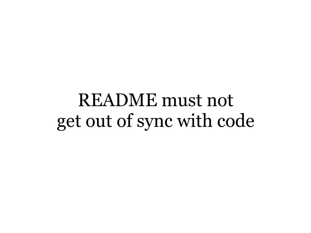 README must not get out of sync with code
