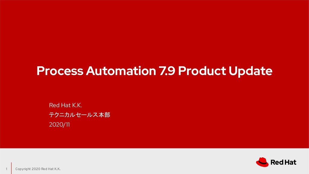 Copyright 2020 Red Hat K.K. Process Automation ...