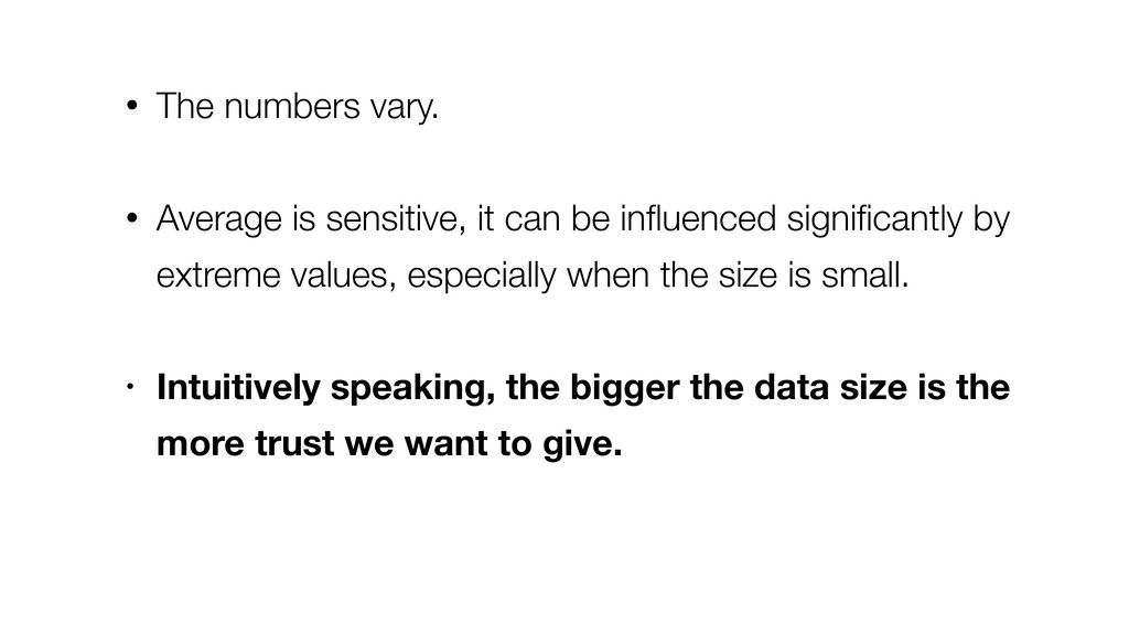 • The numbers vary. • Average is sensitive, it ...