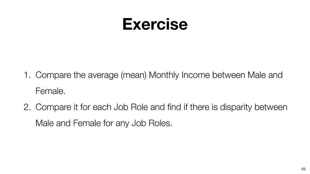 49 Exercise 1. Compare the average (mean) Month...