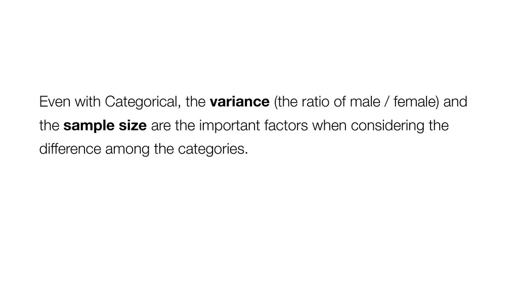 Even with Categorical, the variance (the ratio ...