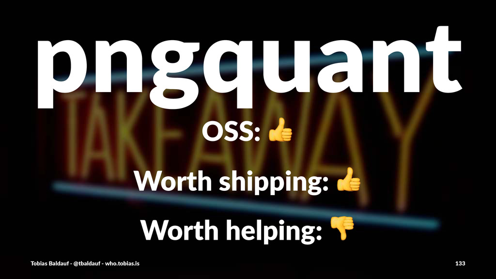 pngquant OSS:$! Worth&shipping:&! Worth&helping...