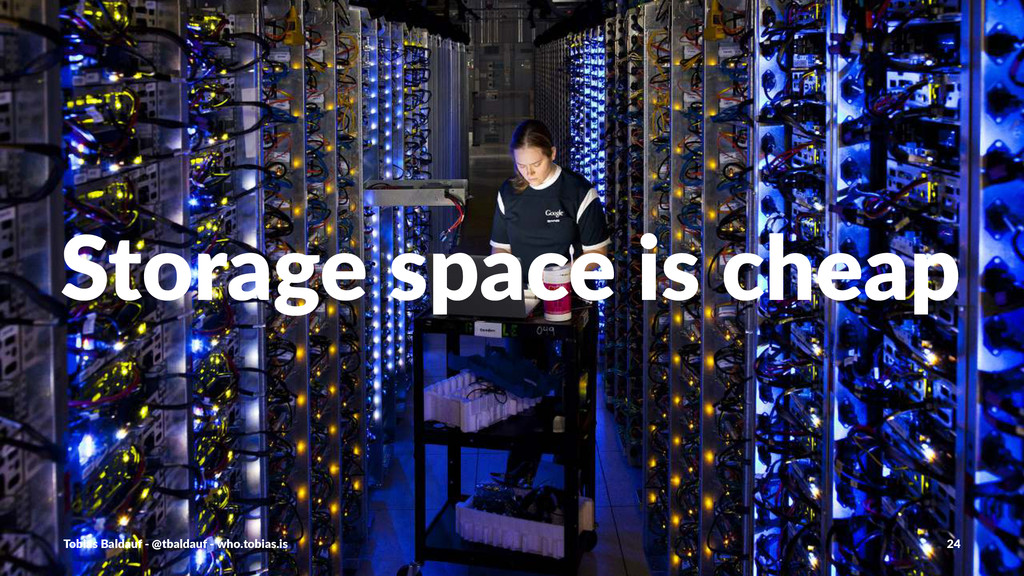 Storage(space(is(cheap Tobias'Baldauf'-'@tbalda...