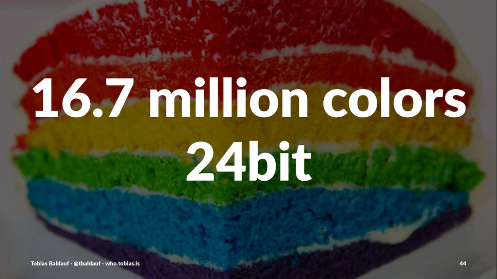 16.7%million%colors 24bit Tobias'Baldauf'-'@tba...