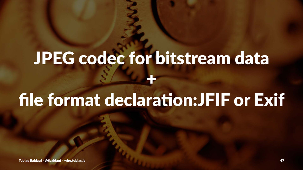 JPEG%codec%for%bitstream%data + file%format%decl...