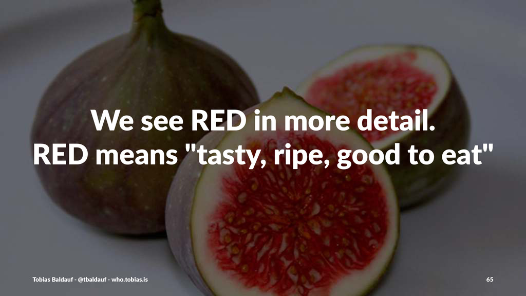 "We#see#RED#in#more#detail. RED#means#""tasty,#ri..."