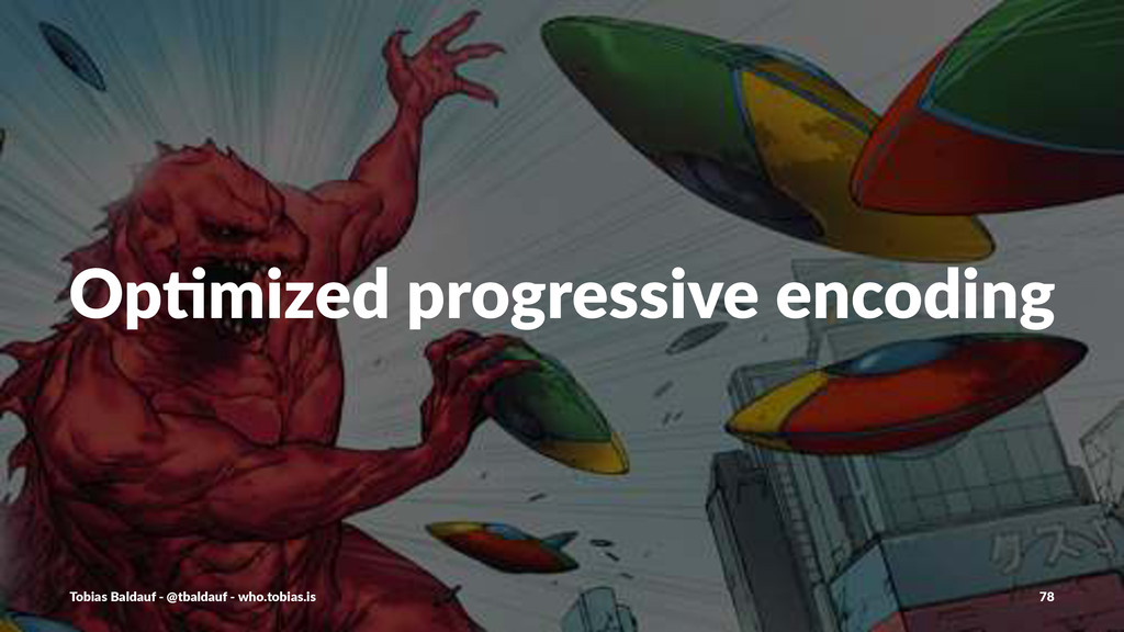 Op#mized)progressive)encoding Tobias'Baldauf'-'...