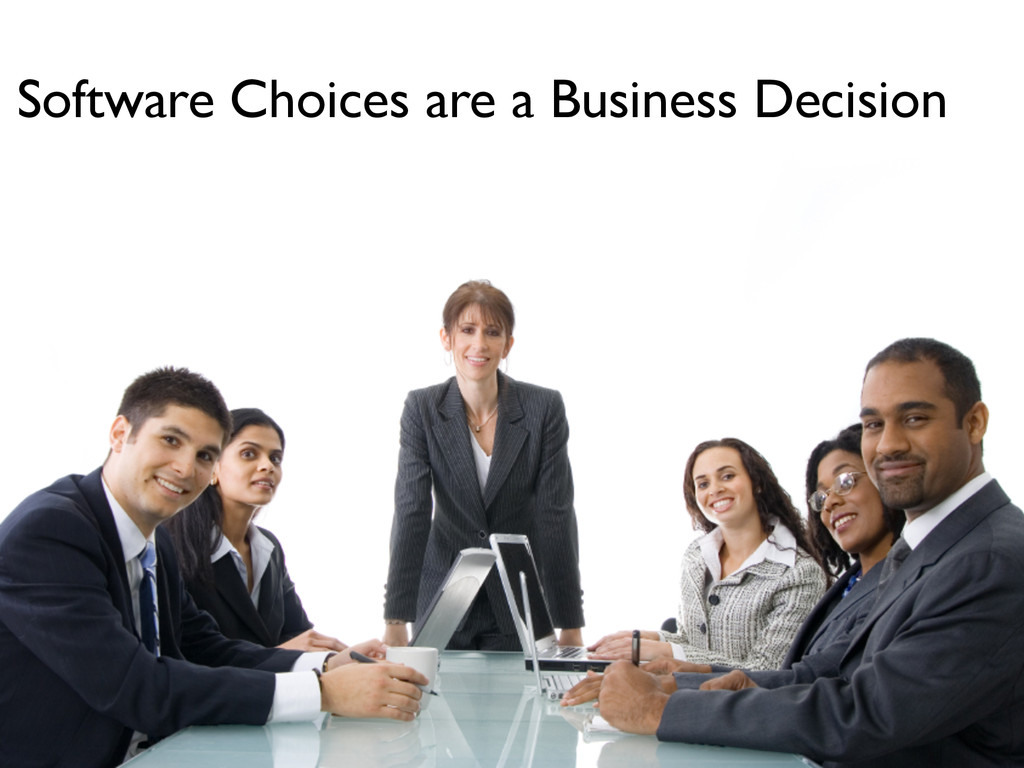 Software Choices are a Business Decision