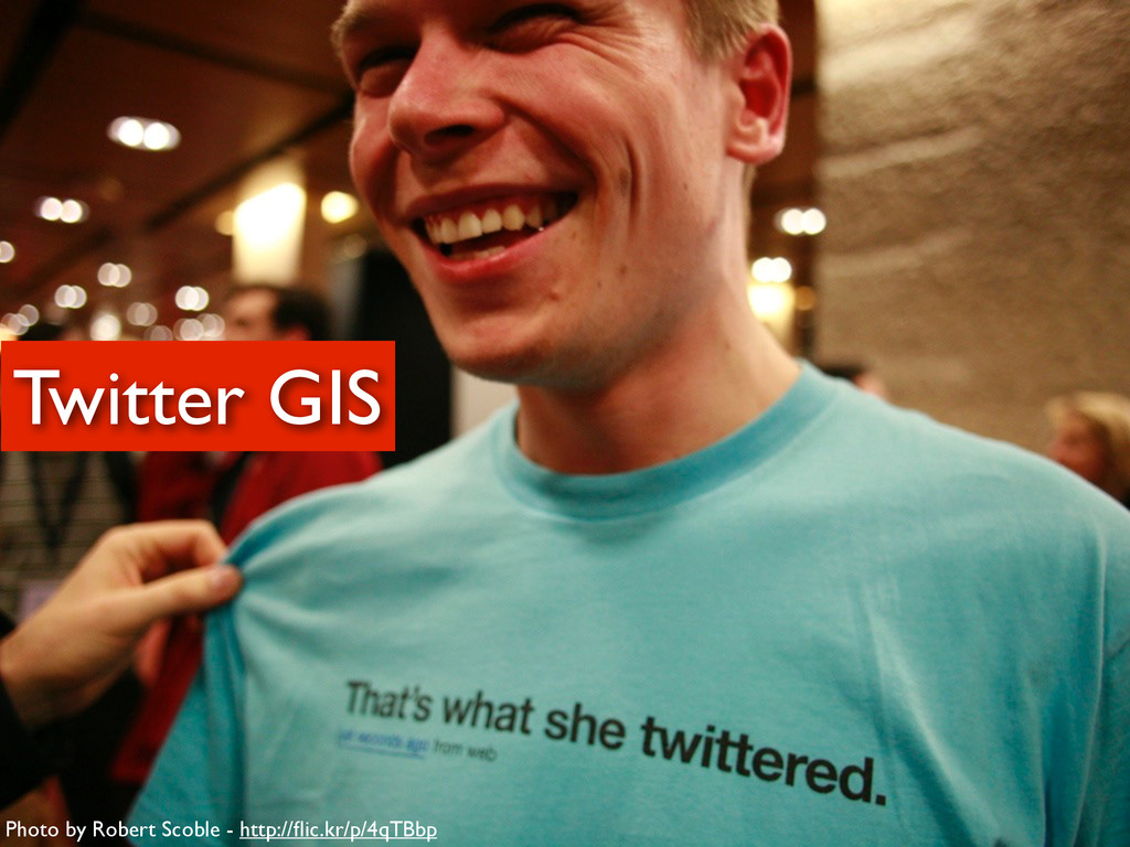 Twitter GIS Photo by Robert Scoble - http://flic...