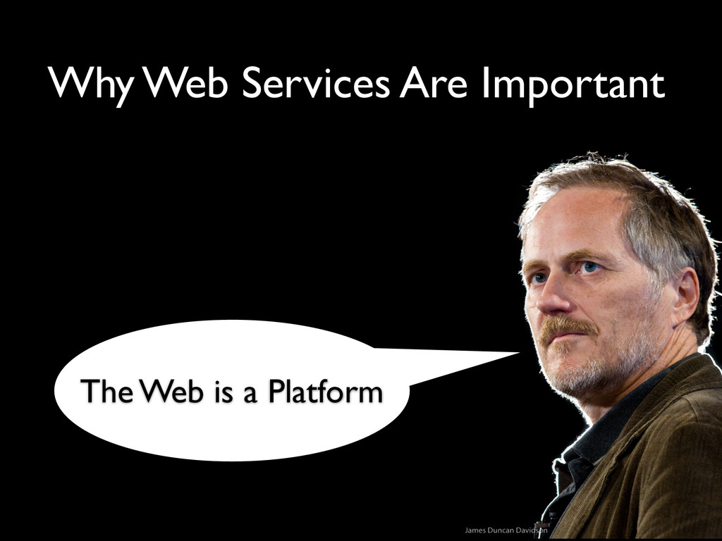 Why Web Services Are Important The Web is a Pla...
