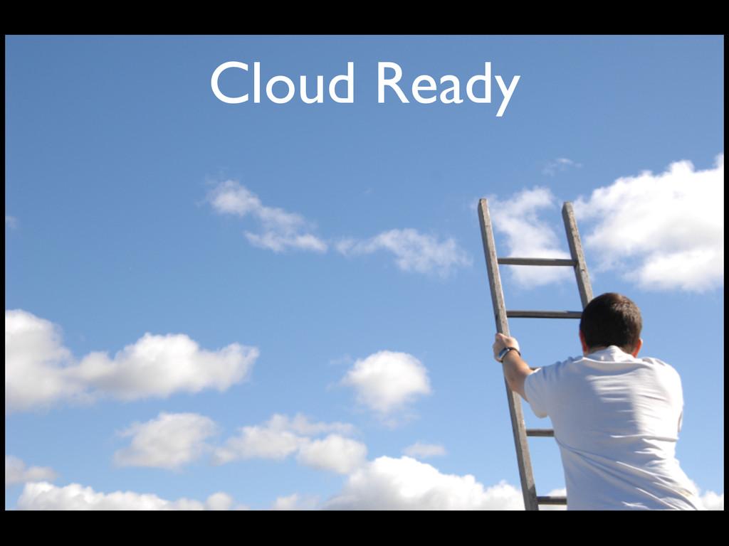 Cloud Ready