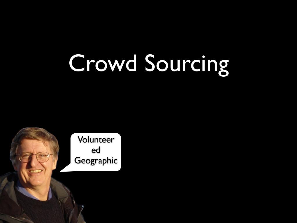 Crowd Sourcing Volunteer ed Geographic