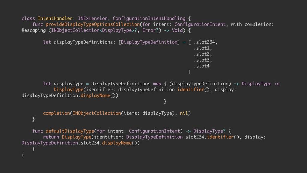 class IntentHandler: INExtension, Configuration...