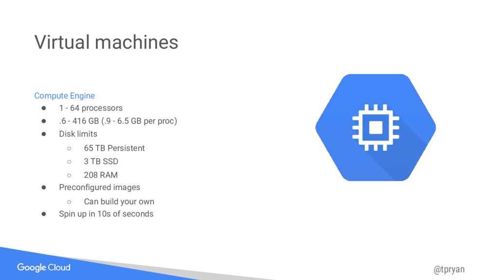 @tpryan Virtual machines Compute Engine ● 1 - 6...