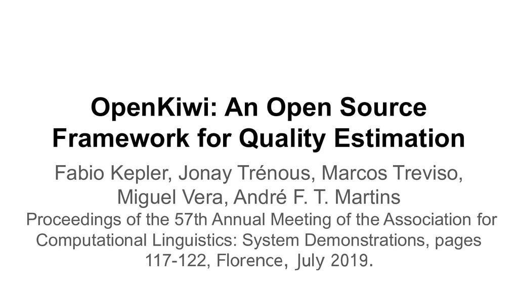 OpenKiwi: An Open Source Framework for Quality ...