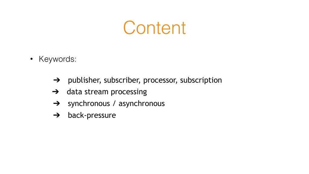 Content • Keywords: ➔ publisher, subscriber, pr...
