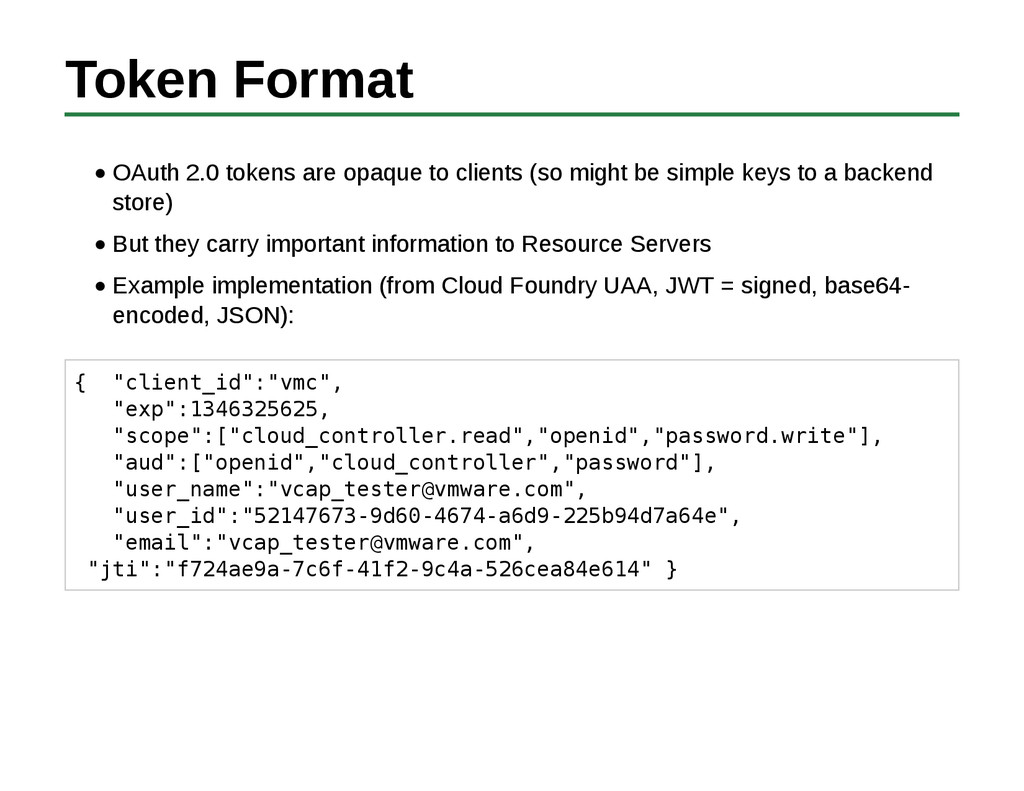 Token Format OAuth 2.0 tokens are opaque to cli...