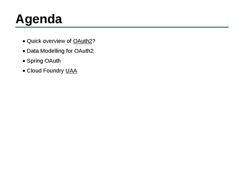 Agenda Quick overview of OAuth2? Data Modelling...
