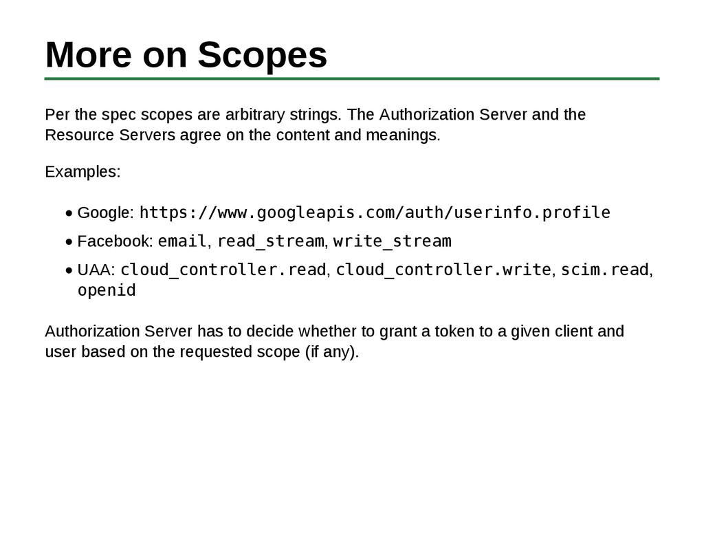 More on Scopes Per the spec scopes are arbitrar...